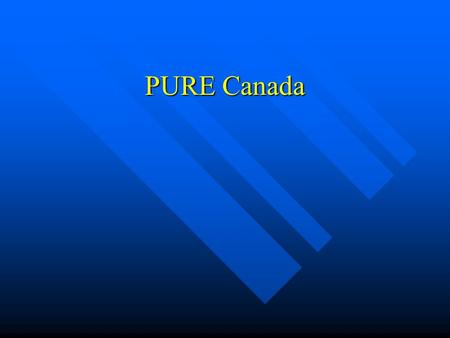 PURE Canada. Background Obesity in Canada has a gradient Obesity in Canada has a gradient –Least in Western Canada (British Columbia) –Intermediate in.