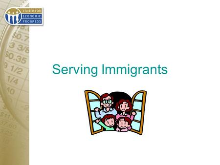 Serving Immigrants. About the Center for Economic Progress Providing free tax preparation to low-income taxpayers for 11 years Served over 25,000 taxpayers.