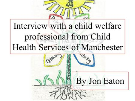 Interview with a child welfare professional from Child Health Services of Manchester By Jon Eaton.