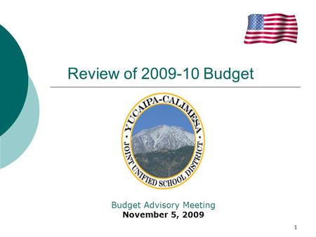 1 Budget Advisory Meeting November 5, 2009 Review of 2009-10 Budget.