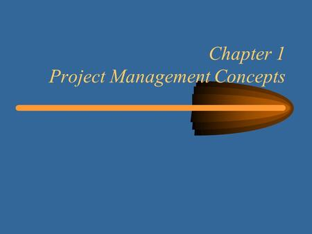 Chapter 1 Project Management Concepts. 22 Learning Objectives Definition of a project and its attributes Key constraints within which a project must be.