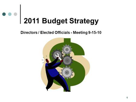 1 2011 Budget Strategy Directors / Elected Officials - Meeting 9-15-10.