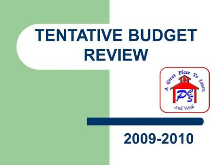 "TENTATIVE BUDGET REVIEW 2009-2010. 2009-2010 BUDGET January, 2009 issue ""An Axe or a Scalpel: Budget Cuts will Dominate the 2009 General Assembly"""