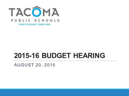 2015-16 BUDGET HEARING AUGUST 20, 2015. Update Since the Hearing AVID ◦Additional staff professional development training ◦Building site plans for AVID.
