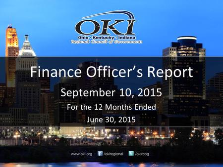 Finance Officer's Report September 10, 2015 For the 12 Months Ended June 30, 2015.