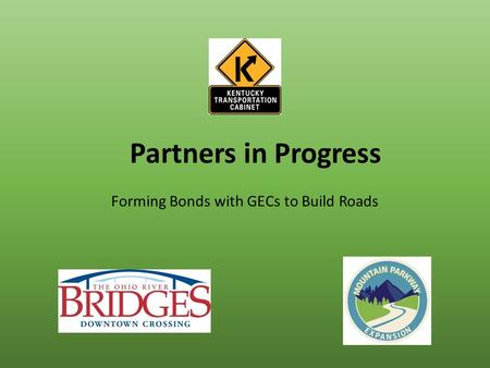 Partners in Progress Forming Bonds with GECs to Build Roads.