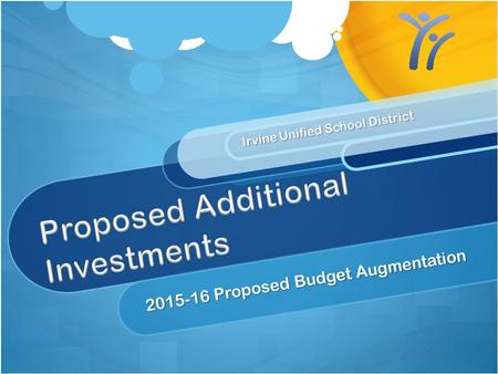 Irvine Unified School District 2015-16 Proposed Budget Augmentation.