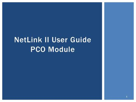 "NetLink II User Guide PCO Module 1. 1.Name and access level 2.The ""Red Bar"" 3.Project Modules 4.Project search options 5.Search entry field 6.Timeout."