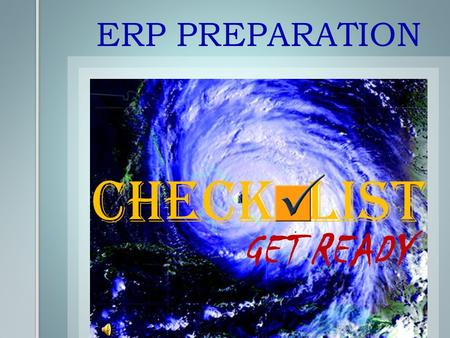 ERP PREPARATION CHECK LIST GET READY. TABLE OF CONTENTS.