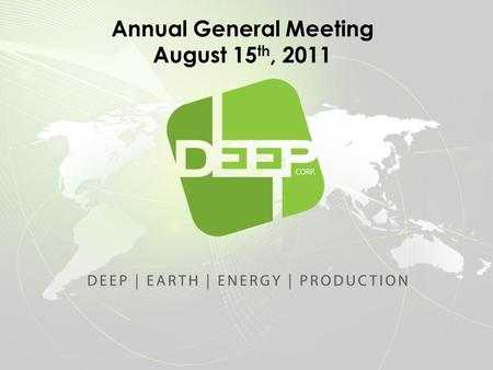 Annual General Meeting August 15 th, 2011. Disclaimer FORWARD LOOKING INFORMATION: This presentation contains certain forward-looking statements relating,