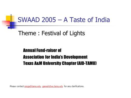 SWAAD 2005 – A Taste of India Theme : Festival of Lights Annual Fund-raiser of Association for India's Development Texas A&M University Chapter (AID-TAMU)