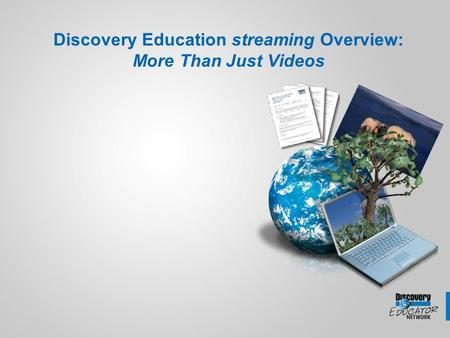 Discovery Education streaming Overview: More Than Just Videos.