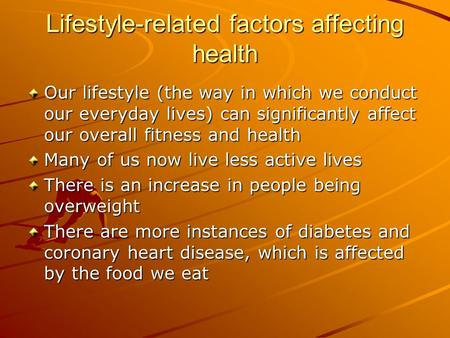 factors affecting health essay Factors affecting health factors affecting health and well-being many factors combine together to affect the this is a good start to an essay but feels as.