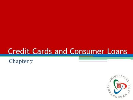 Credit Cards and Consumer Loans Chapter 7. Types of Consumer Credit Installment (closed-end) credit is the type in which the borrower must repay the amount.