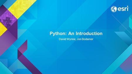 Python: An Introduction David Wynne, Jon Bodamer.
