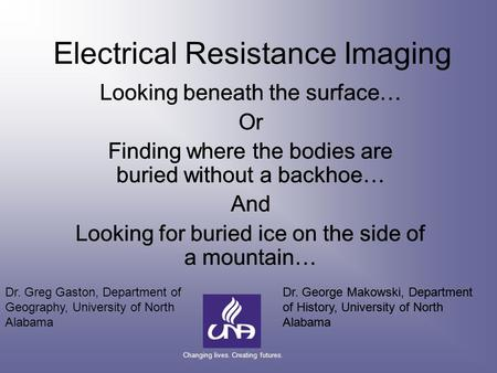 Electrical Resistance Imaging Looking beneath the surface… Or Finding where the bodies are buried without a backhoe… And Looking for buried ice on the.