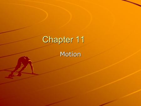 Chapter 11 Motion. Position Position- a place or location –Positions may be described differently by the groups, but the distance/displacement is the.