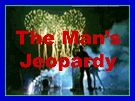 The Man's Jeopardy Learning Objectives 1.Determine when an object is in motion. 2.Demonstrate how to graph motion (with graphs and examples). 3.Calculate.