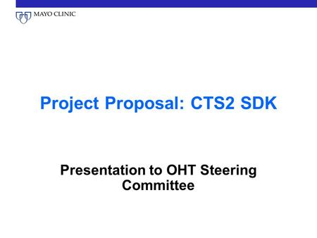Project Proposal: CTS2 SDK Presentation to OHT Steering Committee.