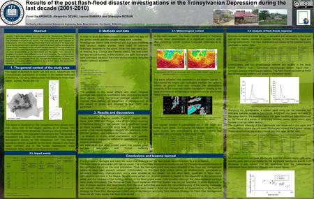 Abstract Abstract. Flash-flood disasters are very rare in the Transylvanian Depression. During the last decade (i.e. 2001-2010 period), the occurrence.
