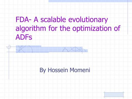 FDA- A scalable evolutionary algorithm for the optimization of ADFs By Hossein Momeni.