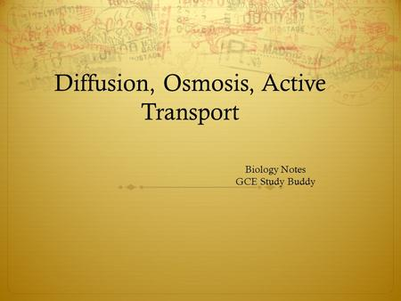 Diffusion, Osmosis, Active Transport Biology Notes GCE Study Buddy.