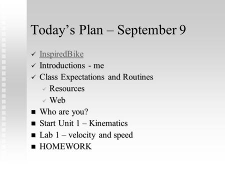 Today's Plan – September 9 InspiredBike InspiredBike InspiredBike Introductions - me Introductions - me Class Expectations and Routines Class Expectations.