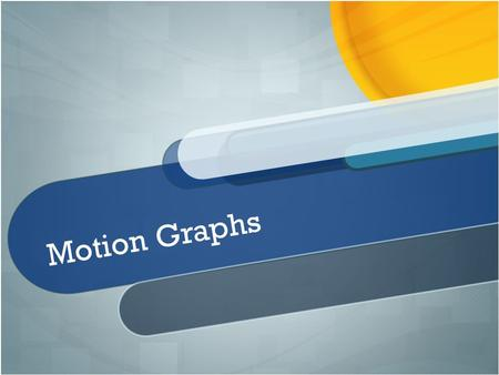 "Motion Graphs Your introductory or title slide should convey the overall ""feeling"" and focus of your presentation. For instance, I typically present about."