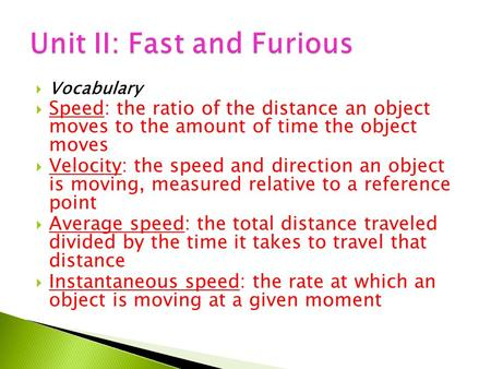Unit II: Fast and Furious