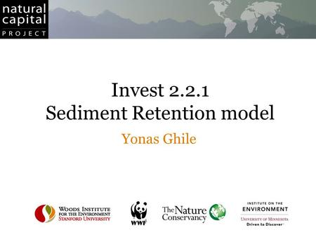 Invest 2.2.1 Sediment Retention model Yonas Ghile.