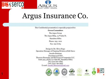 1 Argus Insurance Co. This Confidential presentation is especially prepared for: Green Committee The Argus Group The Argus Bldg., 14 Wesley St. Hamilton.