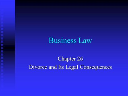 Chapter 26 Divorce and Its Legal Consequences