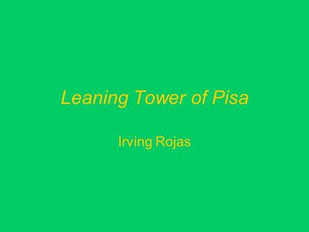 Leaning Tower of Pisa Irving Rojas. Construction The tower began construction in August 1173 and continued until 1343. The tower was intended to be vertical,