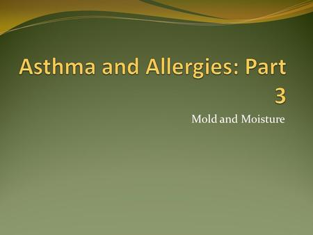 Asthma and Allergies: Part 3