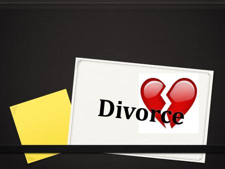 Divorce. How Marriages End 0 Death – one of the two dies 0 Annulment – courts rules that the marriage was never effective 0 Divorce – Valid marriage has.