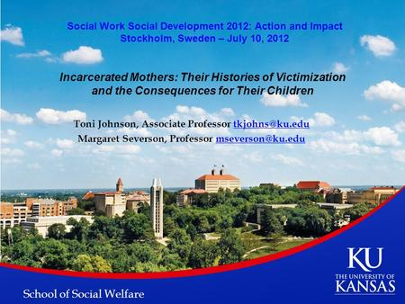 Incarcerated Mothers: Their Histories of Victimization and the Consequences for Their Children Toni Johnson, Associate Professor