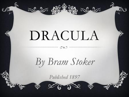 By Bram Stoker Published 1897