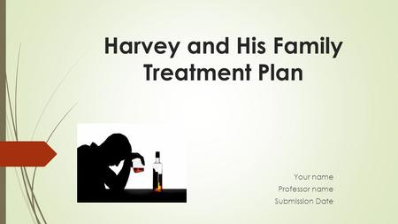 Harvey and His Family Treatment Plan