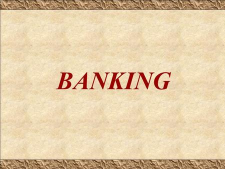 BANKING. Banking All activities pertaining to people's need for money, under various categories (including receiving deposits and lending). Today banking.