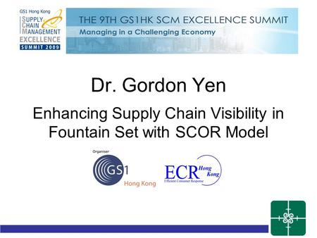 Your Company Logo Dr. Gordon Yen Enhancing Supply Chain Visibility in Fountain Set with SCOR Model.