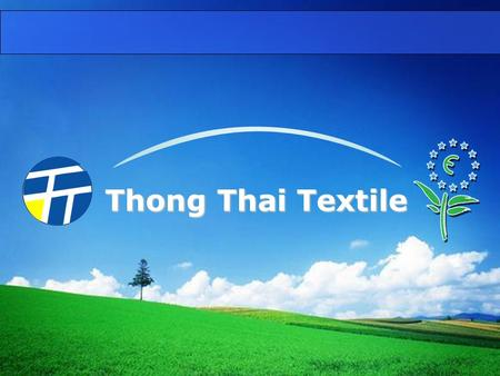 Thong Thai Textile. Thong Thai Textile Co.,Ltd. is a premium quality knitted fabric supplier More than 40 years of experienceCapacity of 300 tons/month.