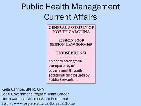 Public Health Management Current Affairs Keita Cannon, SPHR, CPM Local Government Program Team Leader North Carolina Office of State Personnel