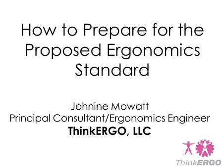 How to Prepare for the Proposed Ergonomics Standard
