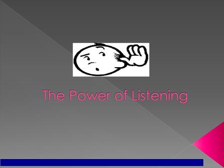  Watch this video and list the examples of poor listening skills that you see:  GJP5vGA.