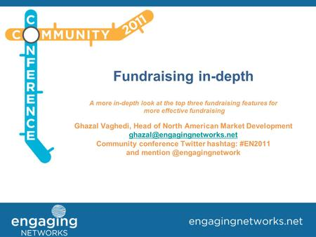 Fundraising in-depth A more in-depth look at the top three fundraising features for more effective fundraising Ghazal Vaghedi, Head of North American Market.