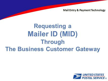 Mail Entry & Payment Technology Requesting a Mailer ID (MID) Through The Business Customer Gateway.