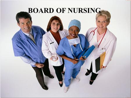 BOARD OF NURSING. CONTENTS What is board of nursing? Roles of board of nursing. Criminal liability. Code of ethics.