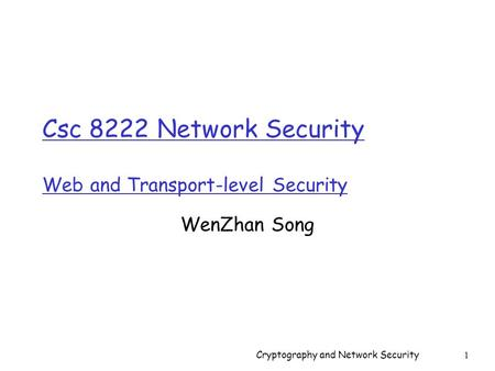Csc 8222 Network Security Web and Transport-level Security
