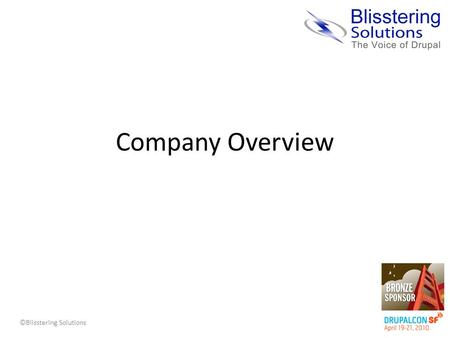 ©Blisstering Solutions Company Overview. ©Blisstering Solutions Company Overview Private & Confidential2 Company – Founded in 2007, by Silicon Valley.