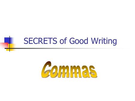 SECRETS of Good Writing. Pl ‑ a: Place a comma before a coordinating conjunction joining main clauses. The seven coordinating conjunctions: for, and,
